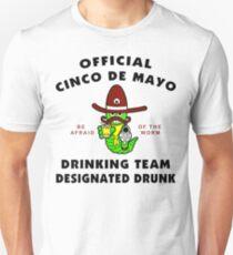 "Cinco de Mayo ""Cinco de Mayo Drinking Team Designated Drunk"" Unisex T-Shirt"