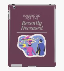 Handbook For The Recently Deceased iPad Case/Skin