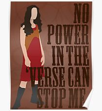 River Tam - No Power In The 'Verse Can Stop Me Poster
