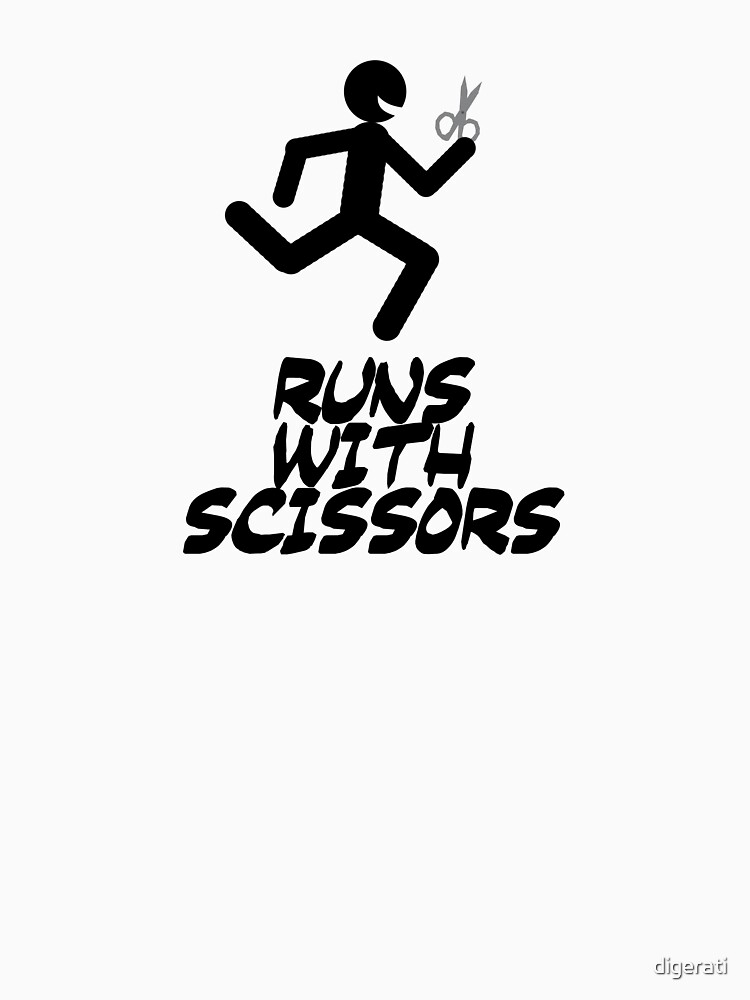 Runs with scissors by digerati