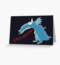 Calm Down You! Greeting Card