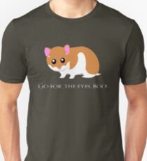 Go For The Eyes Unisex T-Shirt