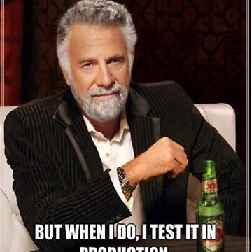 I dont always test my code by dxhathaway
