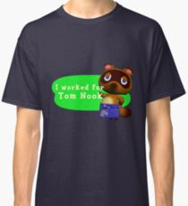 I Worked For Tom Nook Classic T-Shirt