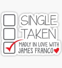 SINGLE TAKEN madly in love with James Franco Sticker