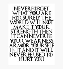 Never Forget Who You Are - Tyrion Lannister Quote Photographic Print