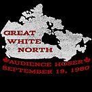 Great White North - Were you there? by latenitemedia
