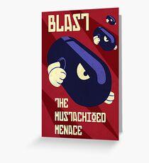 Blast the Mustachioed Menace Greeting Card