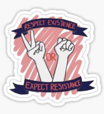 Respect existance Sticker