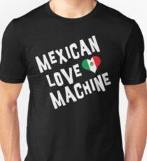 "Mexican ""Mexican Love Machine"" Unisex T-Shirt"