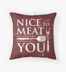 nice to meat you Throw Pillow