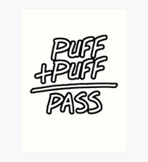 Puff + Puff = Pass Art Print