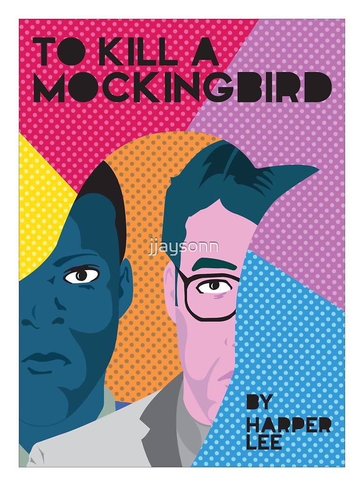 To Kill A Mockingbird PopArt by jjaysonn