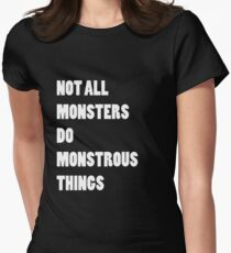 Not All Monsters Do Monstrous Things [White] T-Shirt
