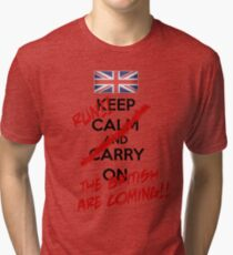 The British Are Coming! (black text) Tri-blend T-Shirt