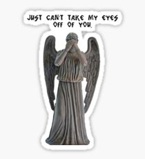 I just can't take my eyes off you. Sticker