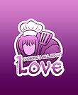 Cooking's all about love! (Violet) by a745