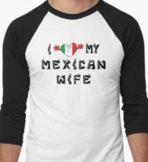 I Love My Mexican Wife Men's Baseball ¾ T-Shirt