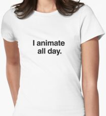 I animate all day. T-Shirt