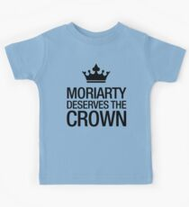 MORIARTY DESERVES THE CROWN (black type) Kids Tee