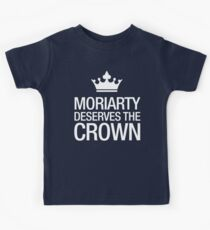 MORIARTY DESERVES THE CROWN (white type) Kids Clothes