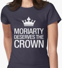 MORIARTY DESERVES THE CROWN (white type) Women's Fitted T-Shirt