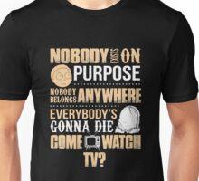 NOBODY EXISTS ON PURPOSE Unisex T-Shirt