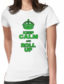 KEEP CALM AND ROLL UP Womens Fitted T-Shirt