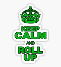 KEEP CALM AND ROLL UP Sticker