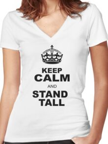 KEEP CALM AND STAND TALL Women's Fitted V-Neck T-Shirt