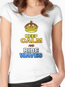 KEEP CALM AND RIDE WAVES Women's Fitted Scoop T-Shirt