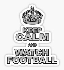 KEEP CALM AND WATCH FOOTBALL Sticker