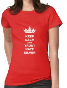 KEEP CALM AND TRUST NATE SILVER T-SHIRT Womens Fitted T-Shirt