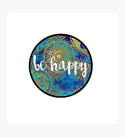 Be Happy Sticker Photographic Print