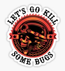 Biker Saying, Let's Go Kill Some Bugs Sticker