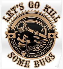 Let's Go Kill Some Bugs Poster