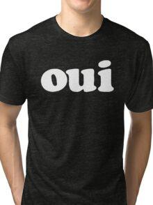 oui - white Tri-blend T-Shirt