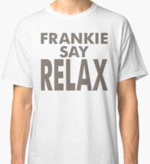 FRANKIE SAY RELAX Classic T-Shirt