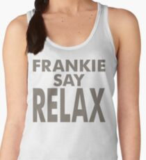 FRANKIE SAY RELAX Women's Tank Top