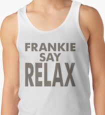 FRANKIE SAY RELAX Tank Top