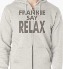 FRANKIE SAY RELAX Zipped Hoodie