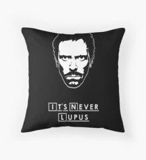 It's never lupus Throw Pillow