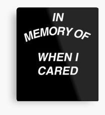 In Memory of Metal Print