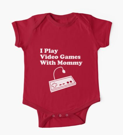 I Play Video Games With Mommy Kids Clothes