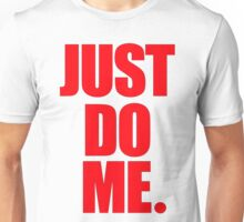 Just Red Me Unisex T-Shirt