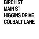 Birch St Main St, Higgins Drive Colbalt Lane in black  by Sophersgreen