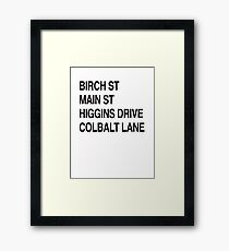 Birch St Main St, Higgins Drive Colbalt Lane in black  Framed Print