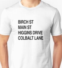 Birch St Main St, Higgins Drive Colbalt Lane in black  Unisex T-Shirt