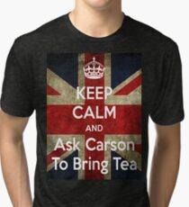 Keep Calm and Ask Carson To Bring Tea Tri-blend T-Shirt