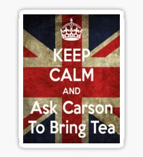 Keep Calm and Ask Carson To Bring Tea Sticker